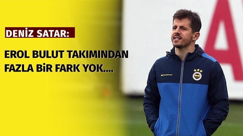 """Deniz Satar'dan Emre Belözoğlu yorumu! """"Erol Bulut takımından fazla bir fark yok..."""""""
