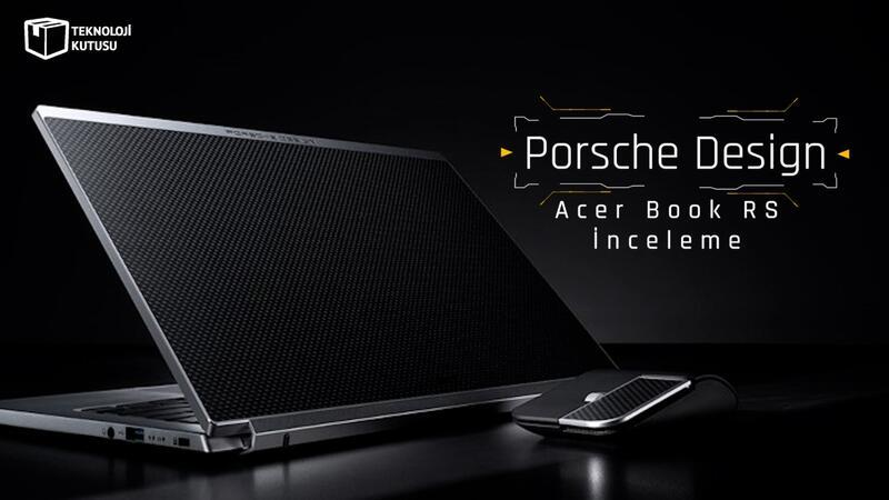 Porsche Design Acer Book RS incelemesi