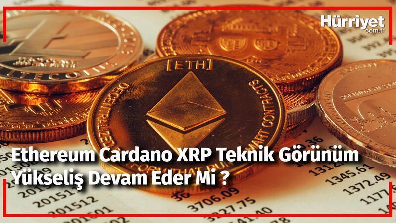 Ethereum Cardano XRP Teknik Görünüm - Yükseliş Devam Eder mi? | Kripto Günlüğü