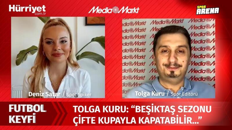 """Tolga Kuru: """"Beşiktaş sezonu çifte kupayla kapatabilir..."""""""