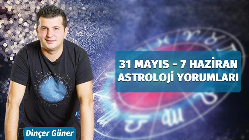 31 Mayıs - 7 Haziran Haftasının Gün Gün Astrolojik Etkileri