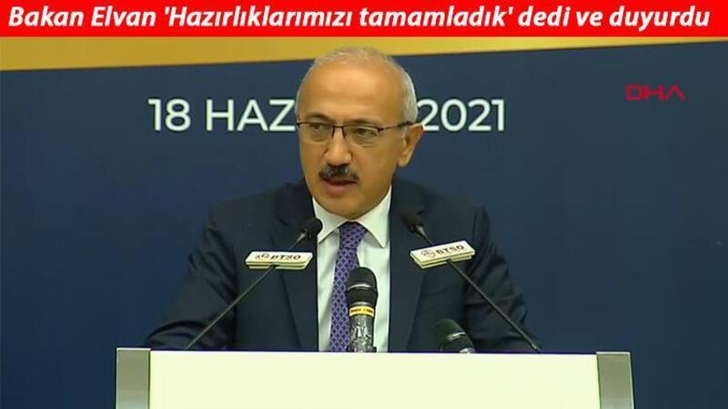 Bakan Elvan açıkladı: Önemli bir adım atıyoruz