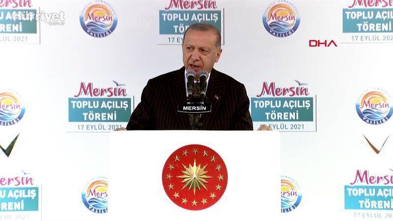 Cumhurbaşkanı Erdoğan, Mersin Toplu Açılış Töreni'nde açıklamalarda bulundu