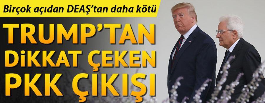 Trumptan bir açıklamada daha: Birçok açıdan PKK, DEAŞtan daha kötü
