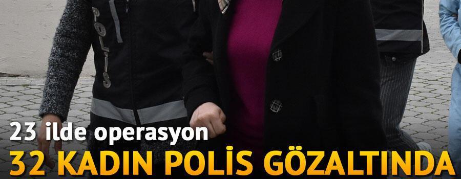 Son dakika 32 kadın polis gözaltına alındı