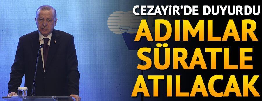 Cumhurbaşkanı Erdoğan Cezayirde duyurdu... Anlaşmanın adımı atıldı