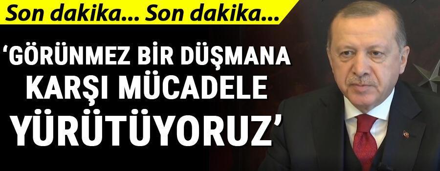 Son dakika haberler... Cumhurbaşkanı Erdoğan: Görünmez düşmana karşı zor bir savaş veriyoruz