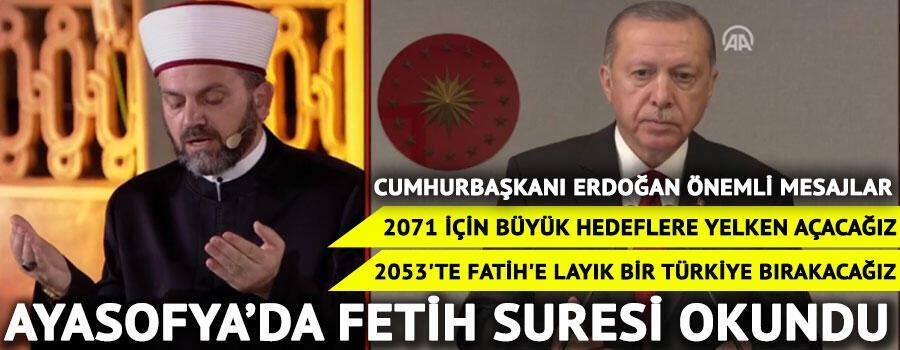 Son dakika haberi: Ayasofyada Fetih Suresi okundu