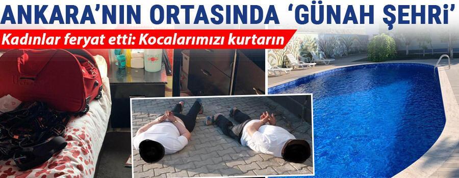 Son dakika haberi: Ankaranın ortasında günah şehri