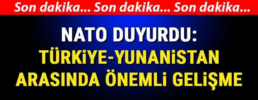 Son dakika haberler... NATO duyurdu: Türkiye-Yunanistan arasında önemli gelişme