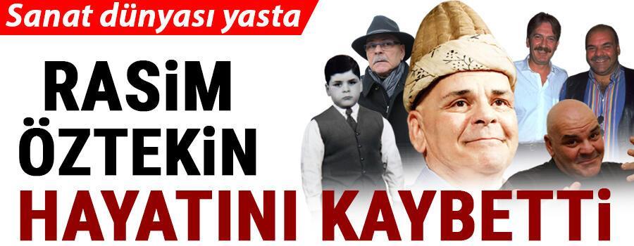 Son dakika haberi: Rasim Öztekin hayatını kaybetti