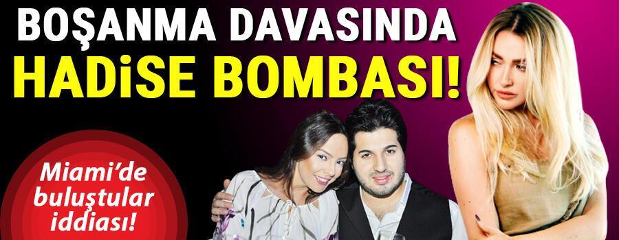 Ebru Gündeş ile Reza Zarrabın boşanma davasında Hadise bombası