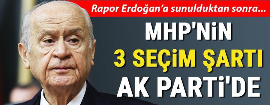 MHP'nin üç seçim şartı AK Parti'de