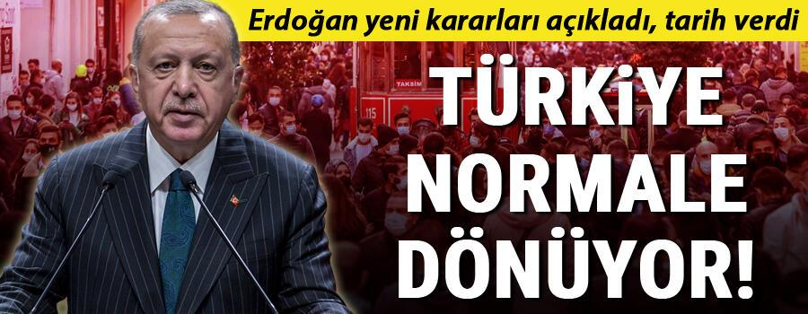 Son dakika haberi: Türkiye normale dönüyor Erdoğan, Covid-19la mücadelede yeni kararları açıkladı, tarih verdi