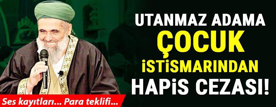 Son dakika... Sözde şeyh Eyüp Fatih Şağbana cinsel istismar suçundan 10 yıl 5 ay hapis cezası