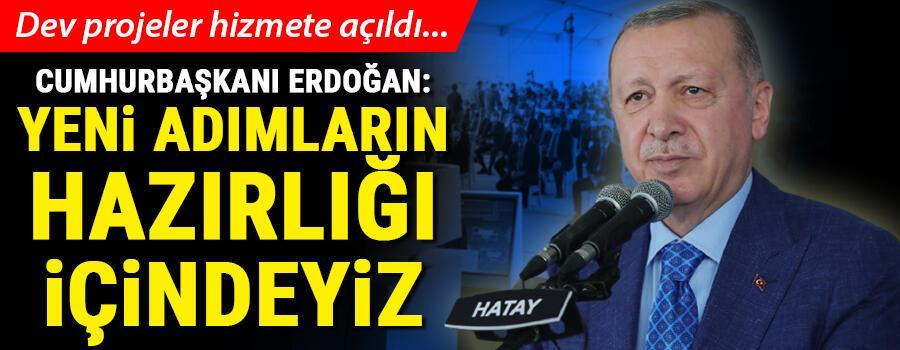 Son dakika: Hatayda toplu açılış töreni Cumhurbaşkanı Erdoğan: Yeni adımların hazırlığı içindeyiz